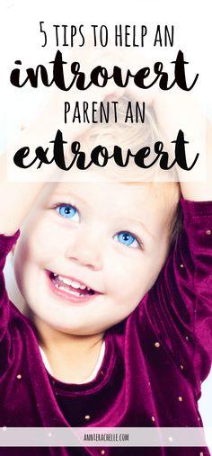 How to parent an extrovert as an introvert