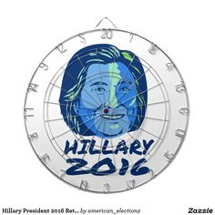 "Hillary President 2016 Retro Dartboard With Darts. 2016 American elections dartboard with darts showing an illustration of Democrat presidential candidate Hillary Clinton with words ""Hillary 2016"" done in retro style. #Hillary2016 #democrat #americanelections #elections #vote2016 #election2016"
