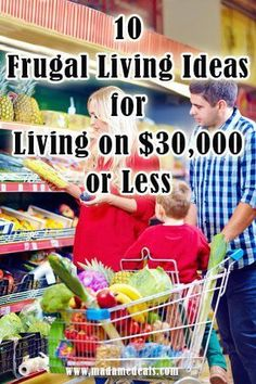 Check out these Living on 30000 or Less: 10 Frugal Living Ideas.