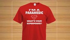 ***Limited Time Only - Ending 12 April 2015 - South Africa only!Paramedics are heroes!  This t-shirt celebrates the power of paramedics. For men and women - available in many styles, colours and sizes, including vests and hooded sweatshirts. Also makes a great gift!Starting at R160! Limited Time! Order Yours Now!