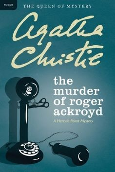 "<i><a href=""https://www.amazon.com/dp/0062073567/?tag=buzz0f-20"" target=""_blank"">The Murder of Roger Ackroyd</a></i> by Agatha Christie"