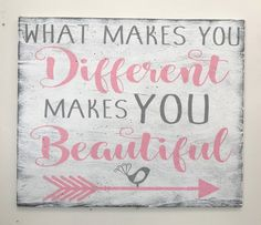What Makes You Different Makes You Beautiful Wood Sign Rustic Wood Signs beautiful Sign Wood