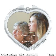 Custom Heart Compact Mirror For Mom From Daughter