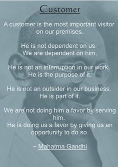 Customer Service - we depend on the #customer even if we work in an #office or a #cubicle. Words to live by...