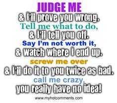 judge me & i'll prove you wrong