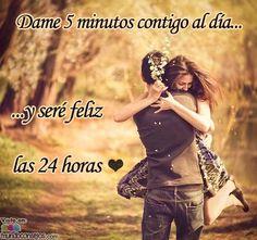 """""""Dame 5 minutos contigo al día… y seré feliz las 24 horas"""" #amor"""