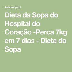Dieta da Sopa do Hospital do Coração -Perca 7kg em 7 dias - Dieta da Sopa