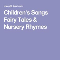 Children's Songs Fairy Tales & Nursery Rhymes