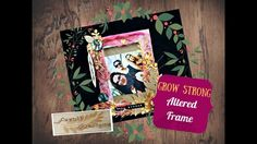 """Grow strong"" Altered frame - Fernli Designs DT project of September"