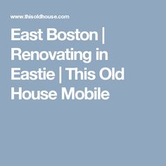 This old house east boston project