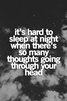It's especially hard when there are voices in your head as well as thoughts. It gets crowded, and all the voices do is remind you of how stupid you are, how useless, how much you deserve to die...