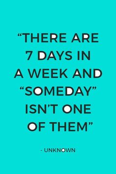"""Today is the day to stop pushing your dreams off to """"someday."""" Make today your someday. Get motivated to start with 19 powerful quotes just like this one."""