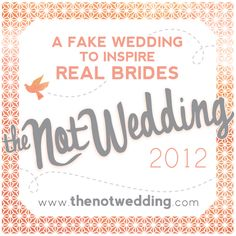 {the NOT wedding} event