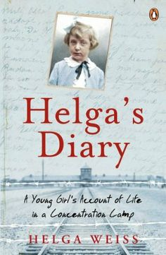 Helga's Diary: A Young Girl's Account of Life in a Concentration Camp Author Helga Weiss,[Kindle] Helga's Diary: A Young Girl's Account of Life in a Concentration Camp Author Helga Weiss, Got Books, Book Club Books, I Love Books, Book Nerd, Book Lists, Books To Read, Books And Tea, Holocaust Books, Books