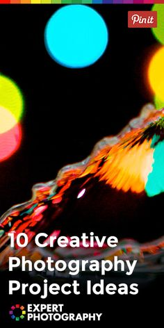 10 Creative Photography Project Ideas » Expert Photography