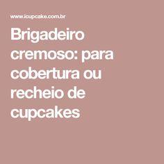 Brigadeiro cremoso: para cobertura ou recheio de cupcakes