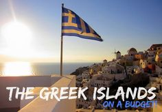 The Greek Islands on a Budget: Learn how you can save a ton of money on your next trip to the Greek Islands. Save money on travel, traveling, #travel #SaveMoney