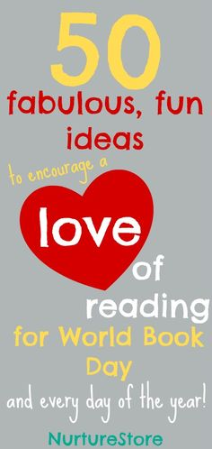 50 fabulous, fun ideas for World Book Day - and to encourage a love of reading any day of the year. So many ideas!