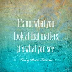 What You See by art64 #quotes #Thoreau #wallart