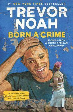 Born a crime Stories from a South-African childhood - Poche - Trevor Noah - Achat Livre Jon Stewart, Usa Today, New York Times, Got Books, Books To Read, Ernst Hemingway, Galera Record, Ebooks Pdf, Apartheid