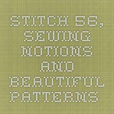 Stitch 56, Sewing notions and beautiful patterns.