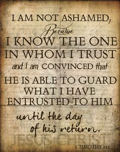 ❥ I know the One in whom I have believed, that He is able to keep that which I have given unto Him until that day… love this verse <3