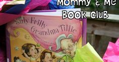 ■■■ BLOG - Mommy and Me Book Club : Silly Frilly Grandma Tillie