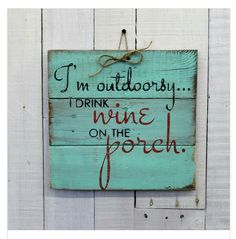 Perfect sign for the porch!