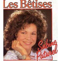 Je fais rien que des bétises, des bétises quand t'es pas lààààà Sabine Paturel