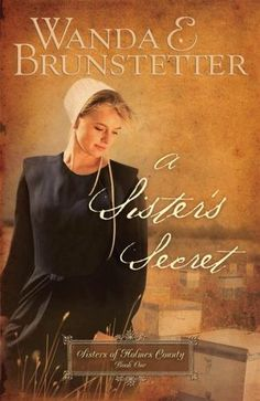 """Read """"A Sister's Secret"""" by Wanda E. Brunstetter available from Rakuten Kobo. Grace is the oldest sister in the Hostettler family. Having put her rumschpringe (running around years) behind her, she . First Aid For Children, I Love Books, Books To Read, Reading Den, Amish Books, Holmes County, Christian Fiction Books, Best Selling Books, Romance Books"""
