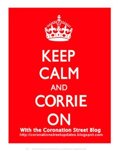 Coronation Street Blog: Keep Calm and Corrie On!