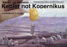 Kepler not Kopernikus @ Londophone  Karpov not Kasparov is a project born in 2009 as a musical game between the drums and the vintage synth.  On Friday, July 12, Karpov not Kasparov will bring a new project: Kepler not Kopernicus (progressive jazz-punk tune, psycho-spacial voices and hallucinating guitars and drums).  Come to see the show on Friday, July 12, late in the evening.  Where: 2 Zalomit (Brezoianu/Elizabeta) When: July 12, Friday, 10 PM