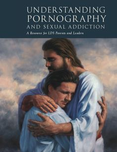 Understanding Pornography and Sexual Addiction -  free download -- manual that provides information for LDS parents and leaders about sexual addiction and pornography addiction prevenation