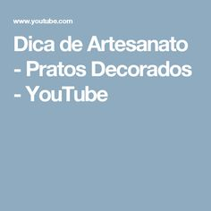 Dica de Artesanato - Pratos Decorados - YouTube