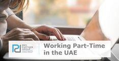 Working Part-Time in the UAE.    https://www.propartnergroup.com/2018/06/working-part-time-in-the-uae/  #UAE #Dubai #AbuDhabi #MOHRE #PartTime #PartTimeVisa #GCC #Jobs #SkilledJobs #Visa #WorkVisa #PROService #PRO #BusinessSetup #CompanyFormation #Investments #PROPartnerGroup