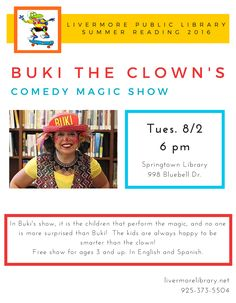 Buki the Clown's Magic Show @ Springtown Library on 8/2/16. In Buki's show, it is the children that perform the magic, and no one is more surprised than Buki! The kids are always happy to be smarter than the clown! Free show for ages 3 and up. In English and Spanish. Springtown Branch Library, 998 Bluebell Drive, Livermore, CA, 94551