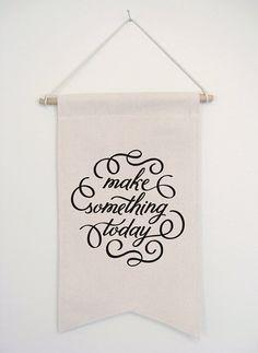 make something today