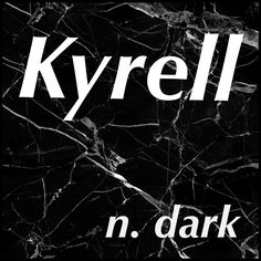 Boys Name: Kyrell; Name Meaning: dark; Name Origin: Irish