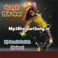 bhojpuri gana dj mein mp3 naya wala