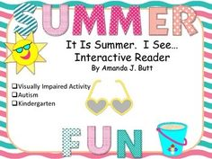 Summer Fun Literacy - Interactive Reader; Visuals; Kindergarten; Visually Impaired; Autism; Visually Impaired activity with objects and tactile symbol ideas to represent pages in the Summer Fun Reader!  $  (Book in a Box IDEA)