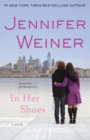 In Her Shoes  by Jennifer Weiner.