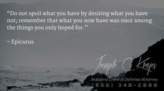 "#Criminal #Defense #Lawyer #Albertville #Alabama - We are here now to help you with your AlbertvilleCriminal Charge. Call Today.   ""Do not spoil what you have by desiring what you have not; remember that what you now have was once among the things you only hoped for.""  - Epicurus  http://www.krepslawfirm.com/blog/criminal-defense-lawyer-albertville-alabama-2/- #KLF"