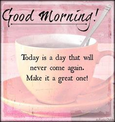 Good Morning good morning good morning quotes good morning sayings good morning image quotes Good Morning Greetings, Good Morning Wishes, Morning Messages, Good Morning Quotes, Morning Sayings, Morning Blessings, Weekend Quotes, Monday Quotes, Night Quotes