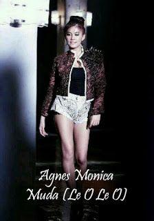 Lirik Lagu Agnes Monica - Muda (Le O Le O)   Kancil Sharing