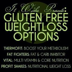 Gluten free - weight loss - ItWorks These products truly are the best of the best!  All natural, plant based supplements.  Are you ready to change your life?! Let me help you! Click this pin to get started or message me with any questions!