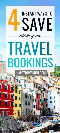 4 Genius Ways to Instantly & Effortlessly Save Money on Travel Bookings