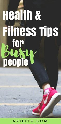 Health and Fitness Tips for Busy People #fitnesstips