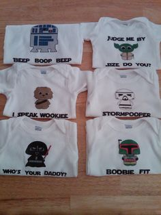 Star Wars onesies-the Wookie one would've been PERFECT for Bella since she definitely made the noises!