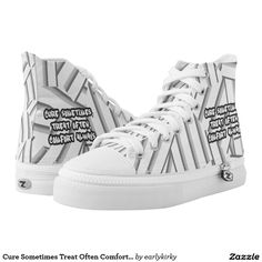 Cure Sometimes Treat Often Comfort Always Printed Shoes