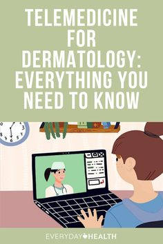 Here's how to get the most out of your virtual visit with a dermatologist by taking advantage of telemedicine.